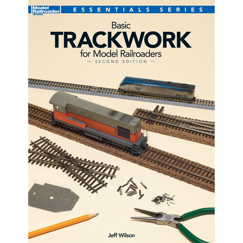 Basic Trackwork for Model Railroaders, 2nd Edition
