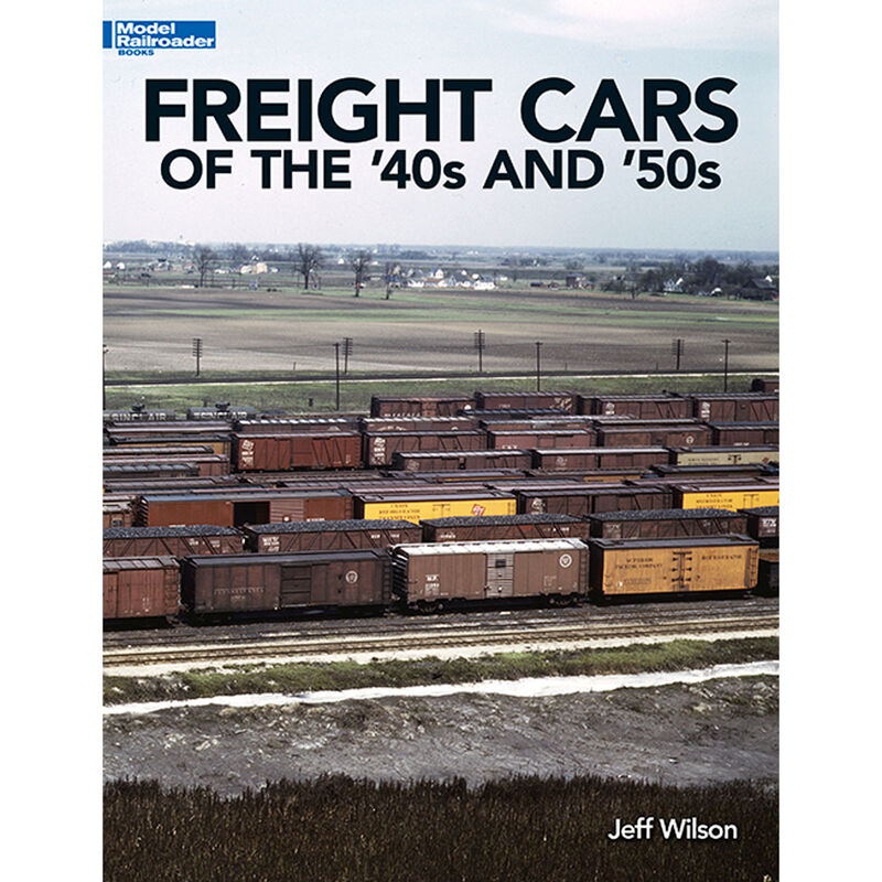 Freight Cars of the '40s and '50s