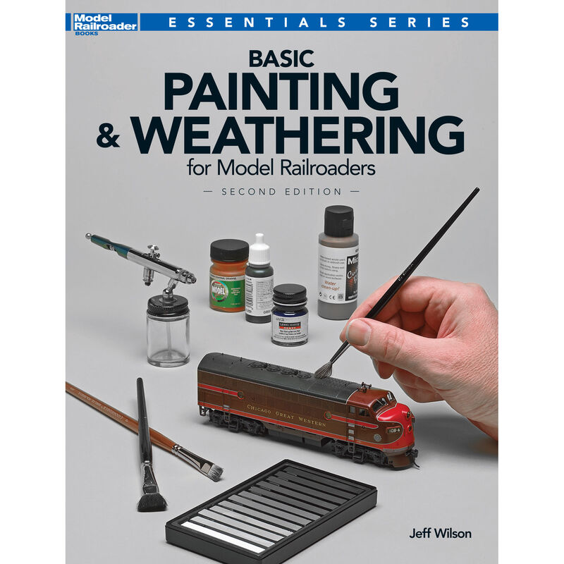Basic Painting & Weathering for Model RR 2nd Ed